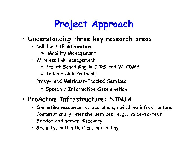 Project Approach • Understanding three key research areas – Cellular / IP integration »