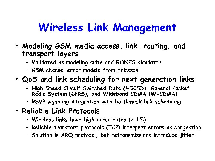 Wireless Link Management • Modeling GSM media access, link, routing, and transport layers –