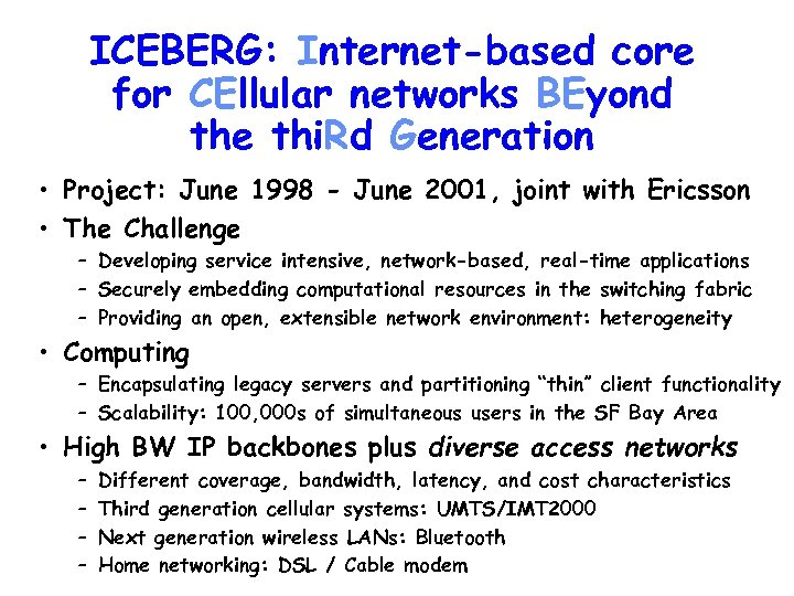 ICEBERG: Internet-based core for CEllular networks BEyond the thi. Rd Generation • Project: June