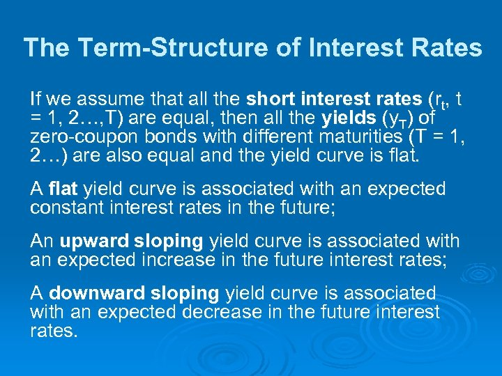 The Term-Structure of Interest Rates If we assume that all the short interest rates