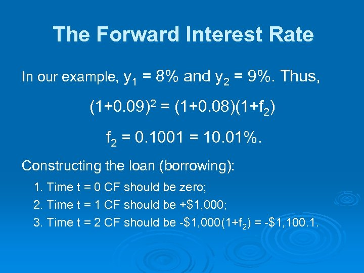 The Forward Interest Rate In our example, y 1 = 8% and y 2