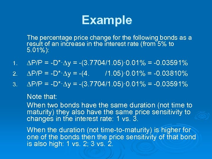 Example The percentage price change for the following bonds as a result of an