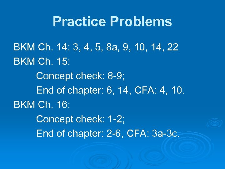 Practice Problems BKM Ch. 14: 3, 4, 5, 8 a, 9, 10, 14, 22