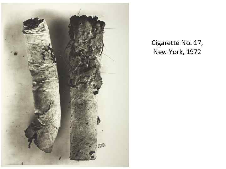 Cigarette No. 17, New York, 1972