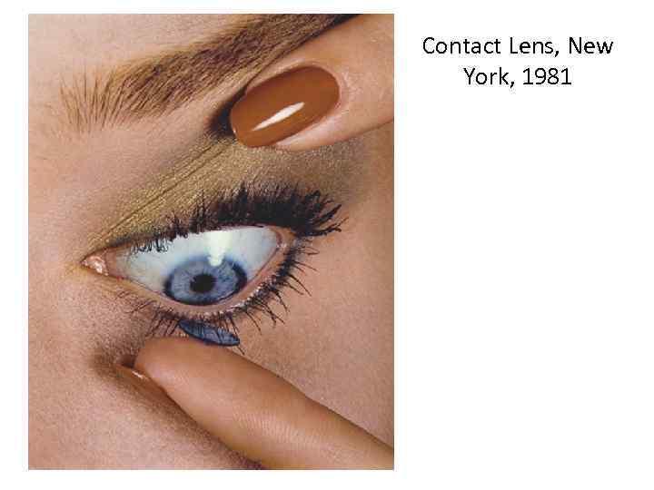 Contact Lens, New York, 1981