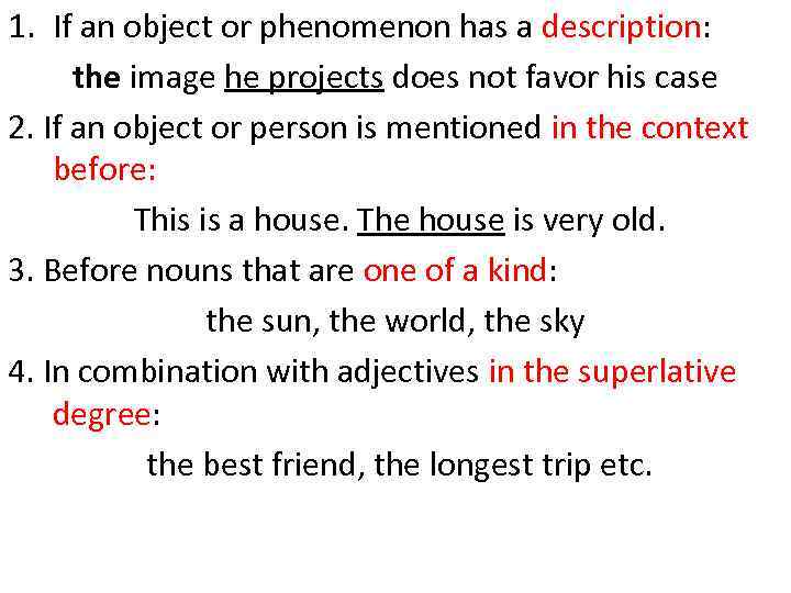 1. If an object or phenomenon has a description: the image he projects does