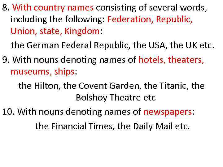 8. With country names consisting of several words, including the following: Federation, Republic, Union,