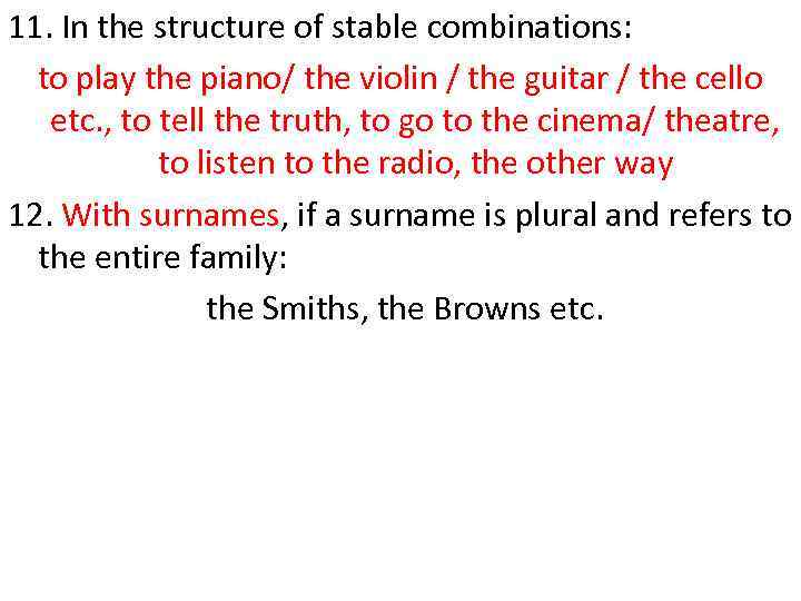 11. In the structure of stable combinations: to play the piano/ the violin /