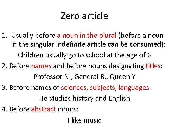 Zero article 1. Usually before a noun in the plural (before a noun in