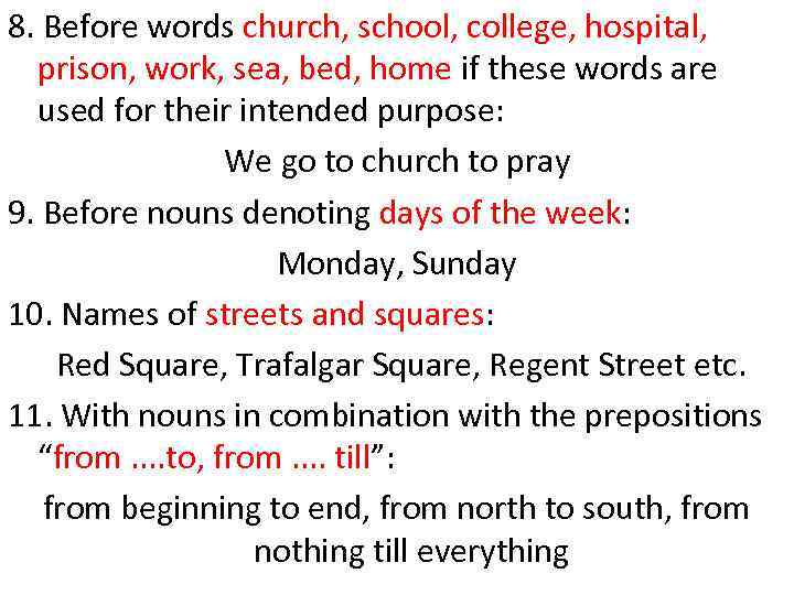 8. Before words church, school, college, hospital, prison, work, sea, bed, home if these