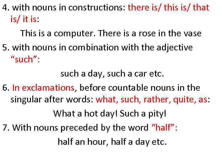 4. with nouns in constructions: there is/ this is/ that is/ it is: This
