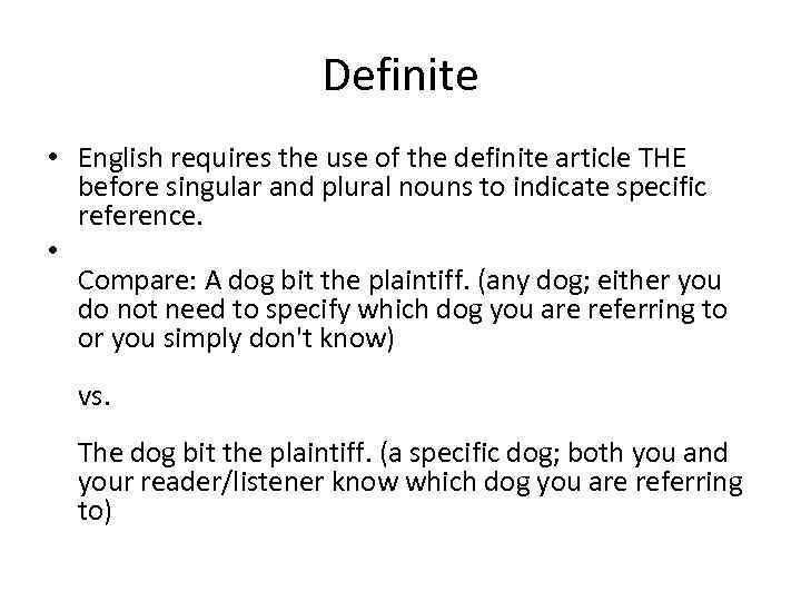 Definite • English requires the use of the definite article THE before singular and