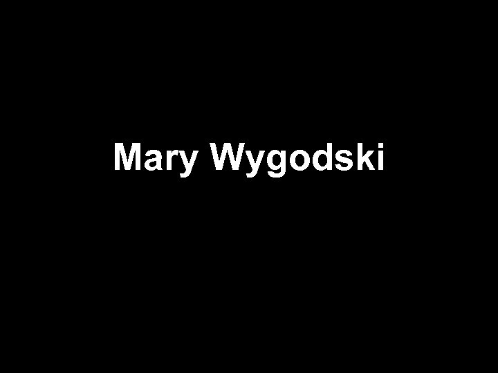 Mary Wygodski