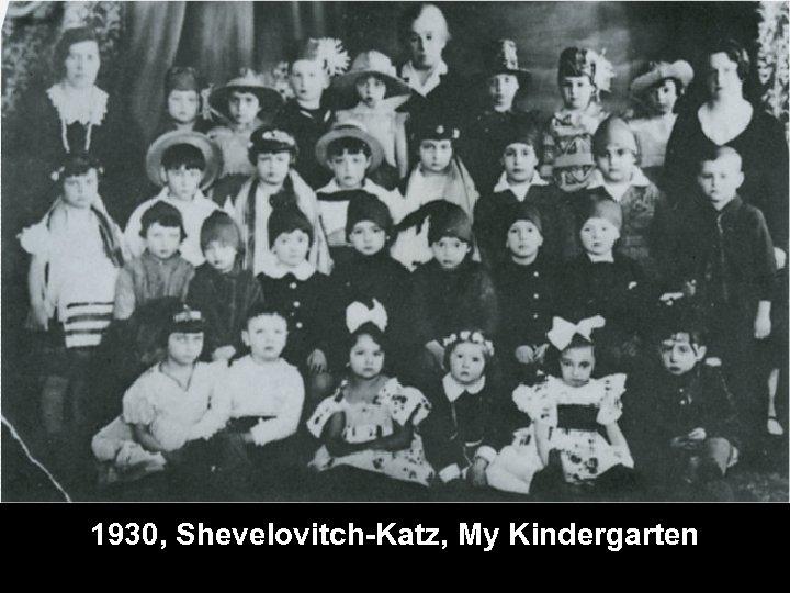 1930, Shevelovitch-Katz, My Kindergarten