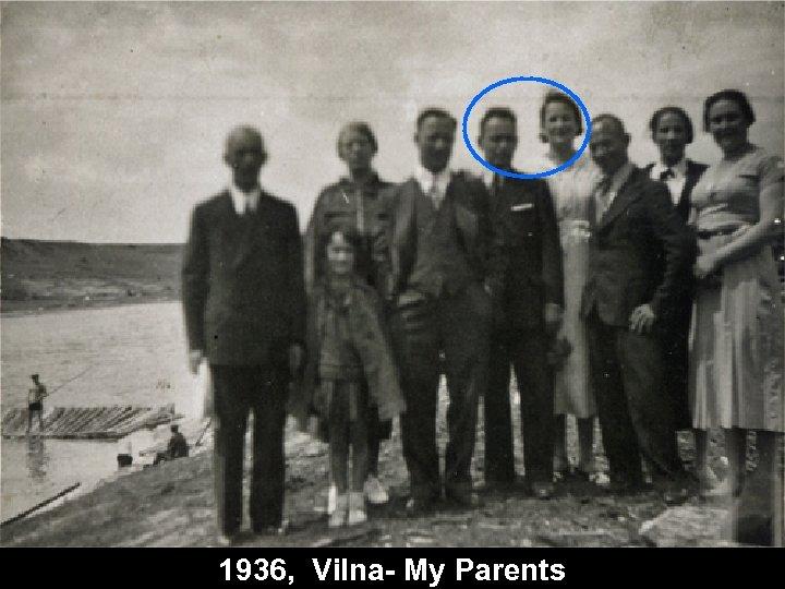 1936, Vilna- My Parents