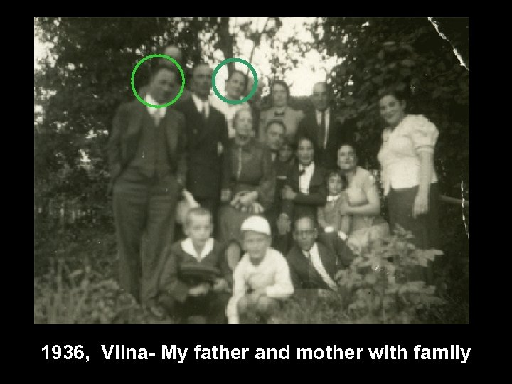 1936, Vilna- My father and mother with family