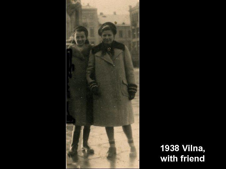 1938 Vilna, with friend