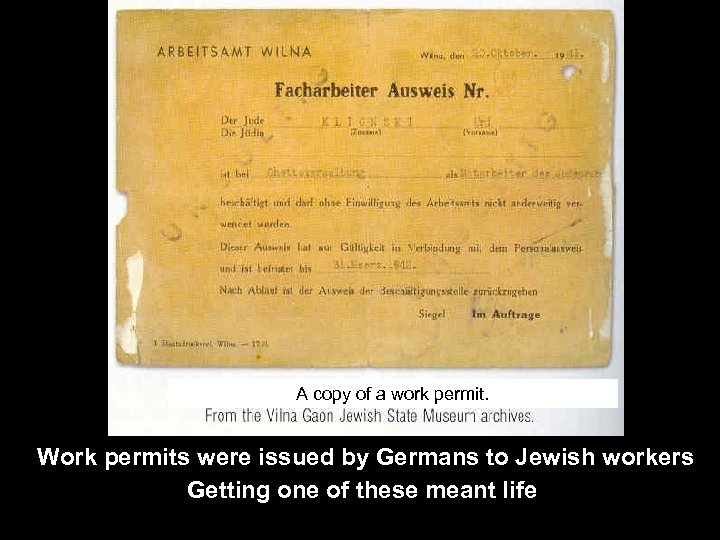 A copy of a work permit. Work permits were issued by Germans to Jewish
