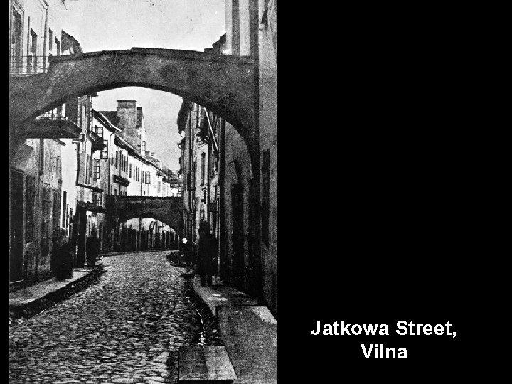 Jatkowa Street, Vilna