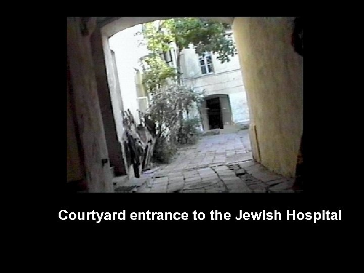Courtyard entrance to the Jewish Hospital