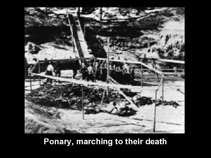 Ponary, marching to their death