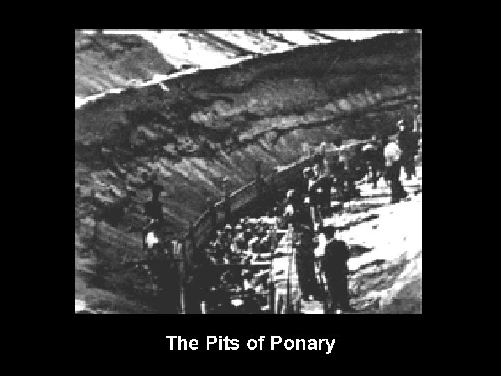 The Pits of Ponary