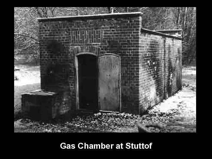 Gas Chamber at Stuttof