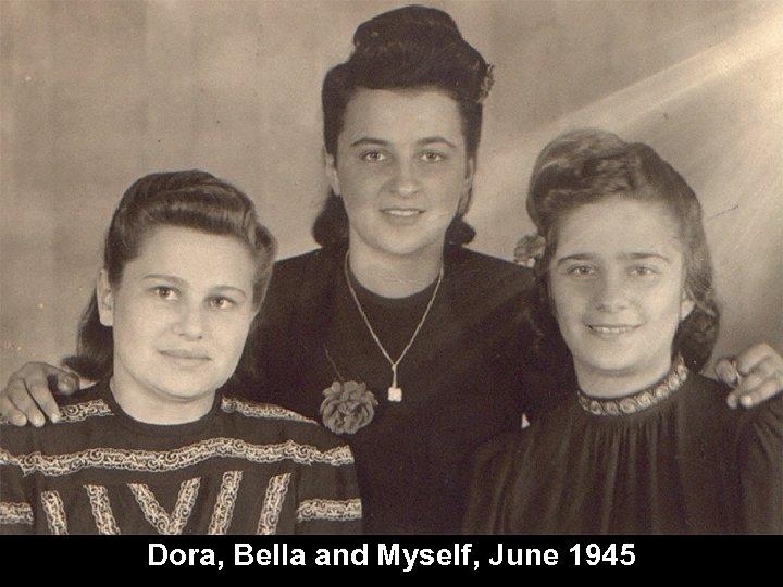 Dora, Bella and Myself, June 1945