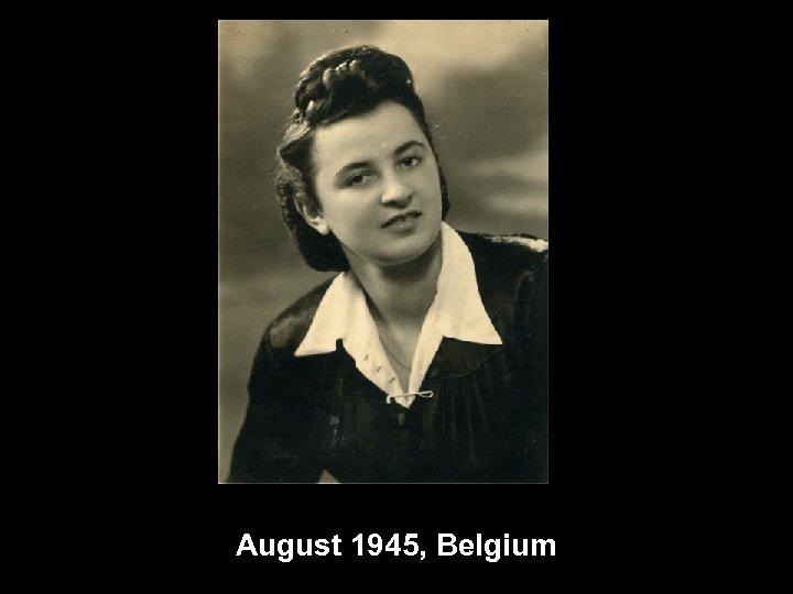 August 1945, Belgium