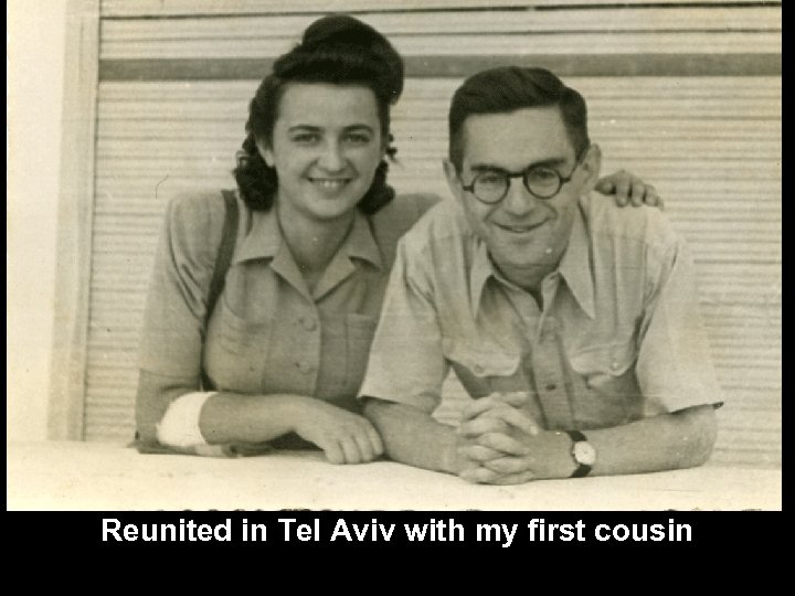 Reunited in Tel Aviv with my first cousin