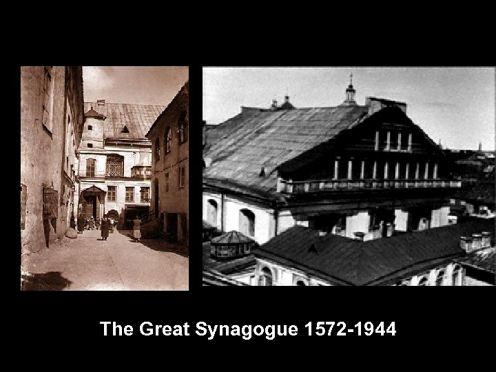 The Great Synagogue 1572 -1944