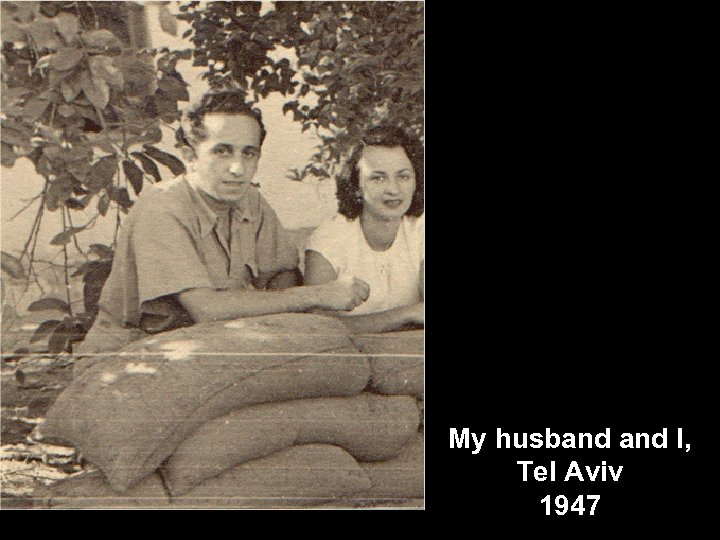 My husband I, Tel Aviv 1947