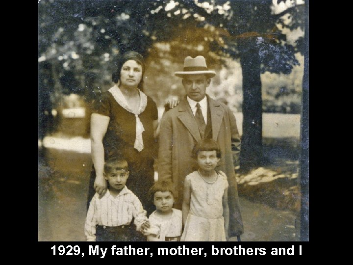1929, My father, mother, brothers and I