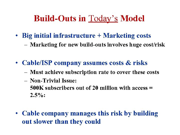 Build-Outs in Today's Model • Big initial infrastructure + Marketing costs – Marketing for