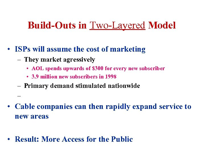 Build-Outs in Two-Layered Model • ISPs will assume the cost of marketing – They