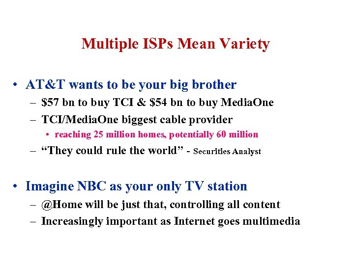 Multiple ISPs Mean Variety • AT&T wants to be your big brother – $57