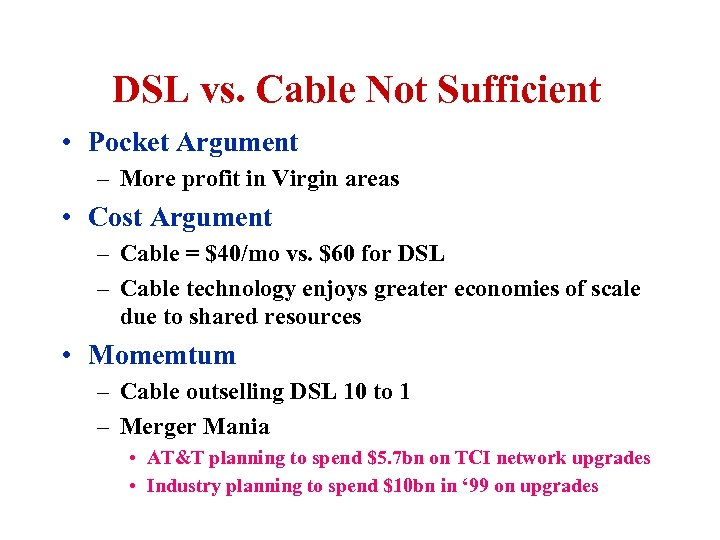 DSL vs. Cable Not Sufficient • Pocket Argument – More profit in Virgin areas