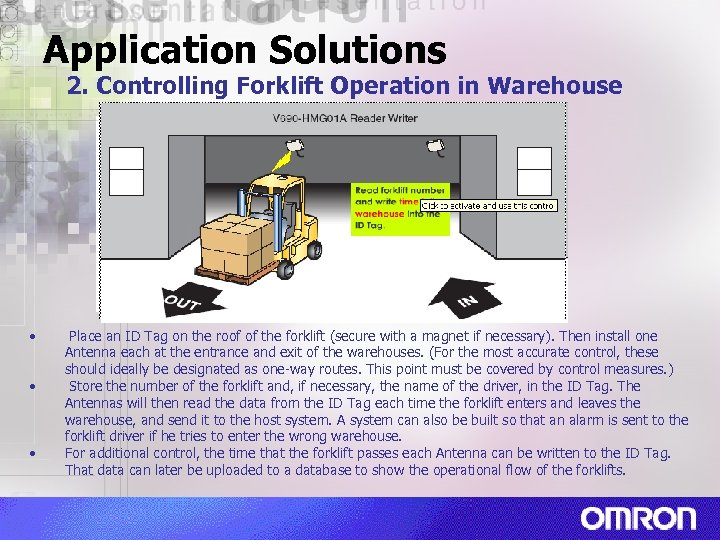 Application Solutions 2. Controlling Forklift Operation in Warehouse • • • Place an ID