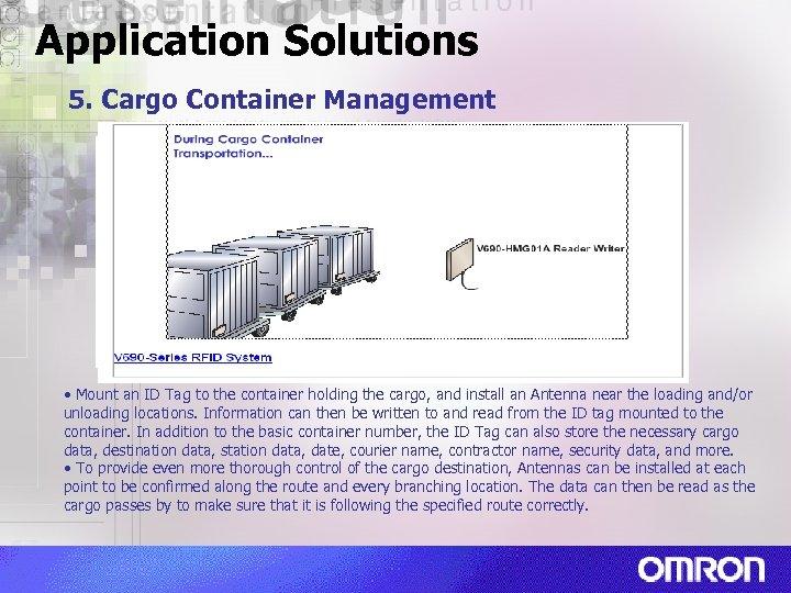Application Solutions 5. Cargo Container Management • Mount an ID Tag to the container