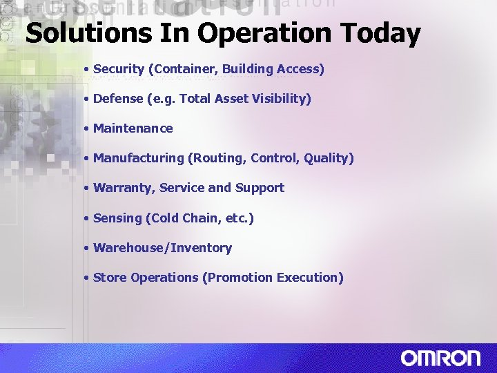 Solutions In Operation Today • Security (Container, Building Access) • Defense (e. g. Total