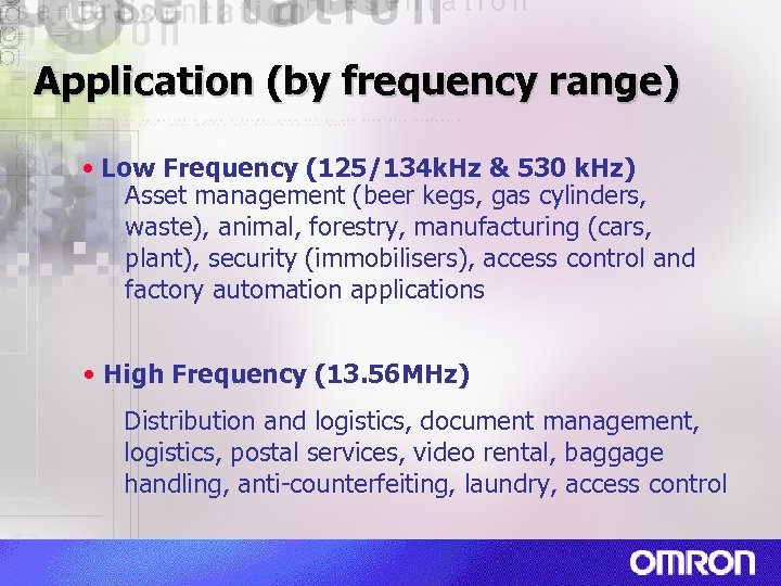 Application (by frequency range) • Low Frequency (125/134 k. Hz & 530 k. Hz)