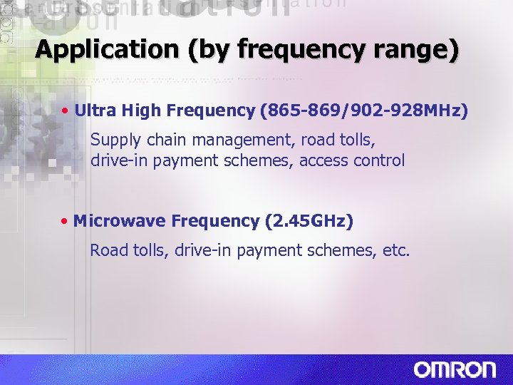 Application (by frequency range) • Ultra High Frequency (865 -869/902 -928 MHz) Supply chain