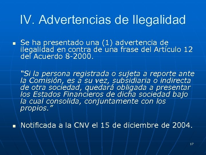 IV. Advertencias de Ilegalidad n Se ha presentado una (1) advertencia de ilegalidad en