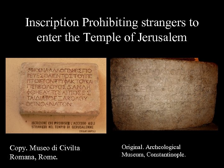 Inscription Prohibiting strangers to enter the Temple of Jerusalem Copy. Museo di Civilta Romana,