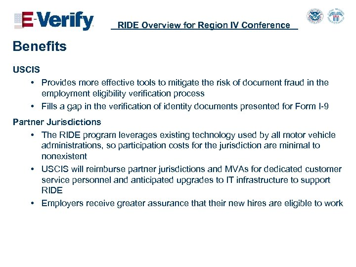 RIDE Overview for Region IV Conference Benefits USCIS • Provides more effective tools to