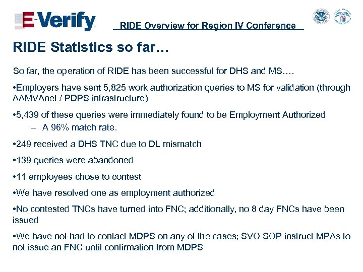 RIDE Overview for Region IV Conference RIDE Statistics so far… So far, the operation