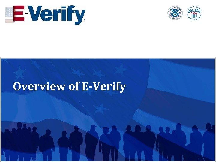 Overview of E-Verify