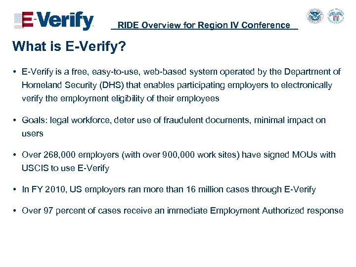 RIDE Overview for Region IV Conference What is E-Verify? • E-Verify is a free,