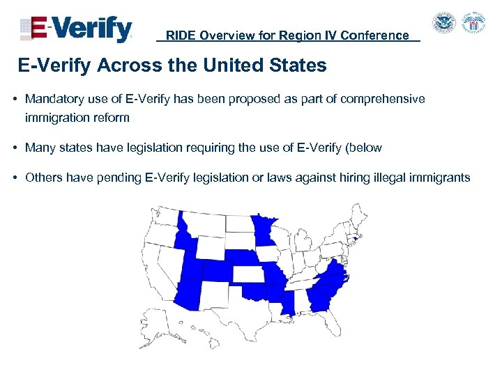 RIDE Overview for Region IV Conference E-Verify Across the United States • Mandatory use