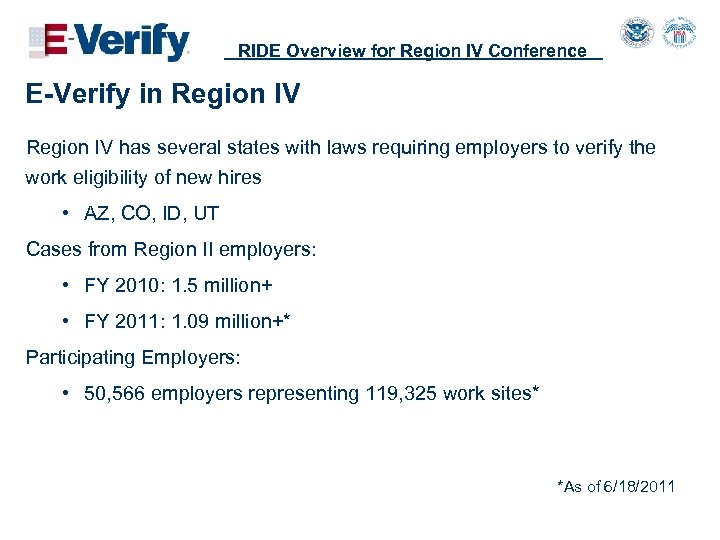 RIDE Overview for Region IV Conference E-Verify in Region IV has several states with